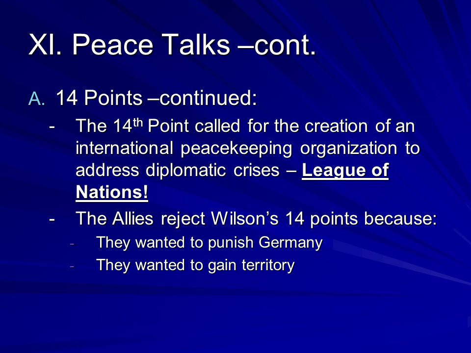 XI. Peace Talks –cont. 14 Points –continued: