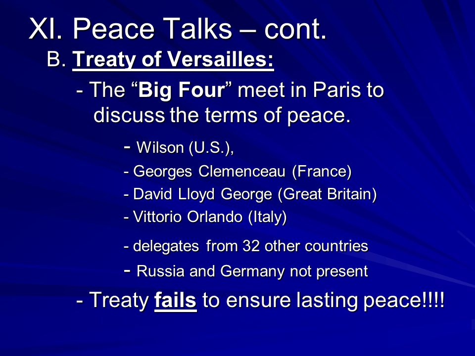 XI. Peace Talks – cont. B. Treaty of Versailles: