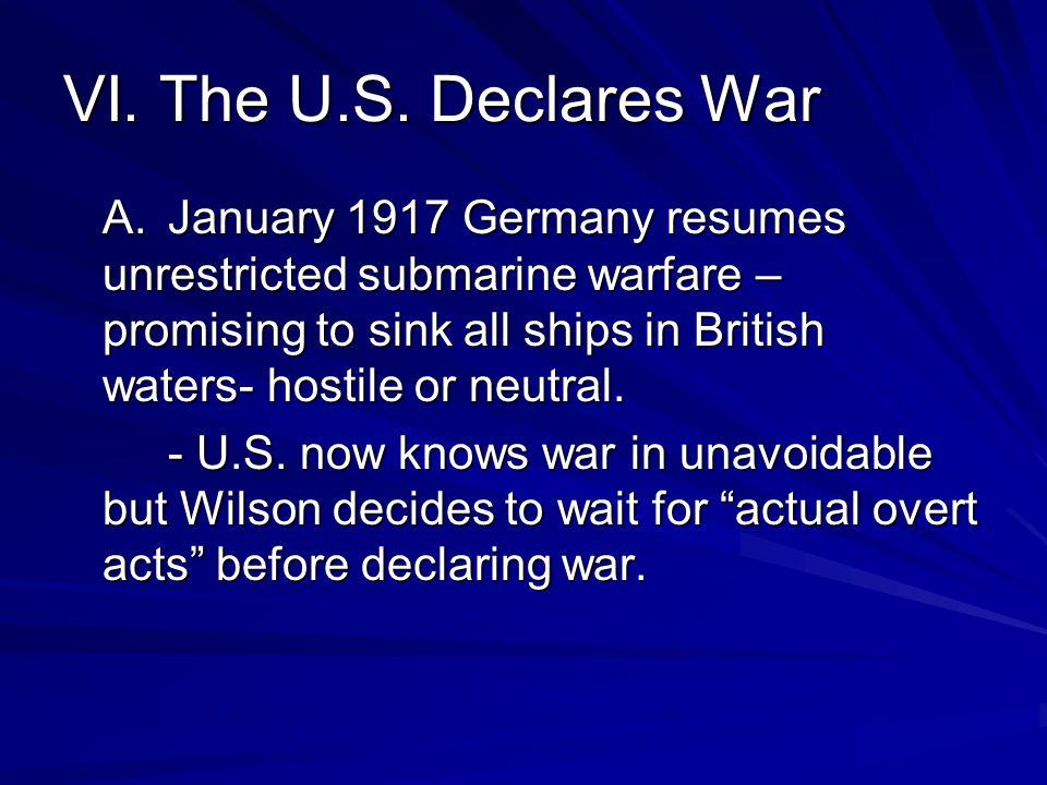VI. The U.S. Declares War