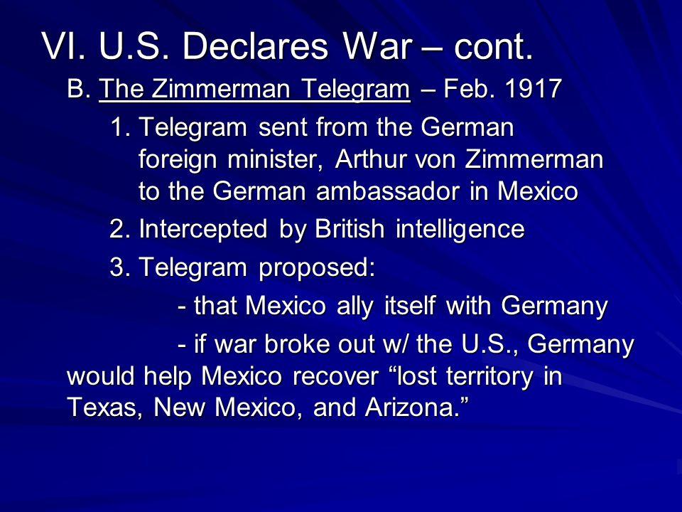 VI. U.S. Declares War – cont.