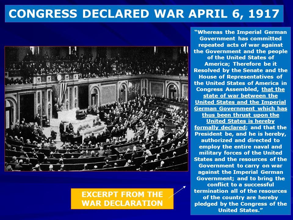 CONGRESS DECLARED WAR APRIL 6, 1917 EXCERPT FROM THE WAR DECLARATION