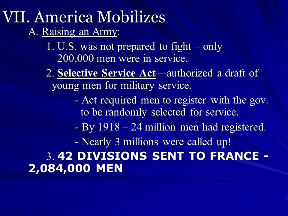 VII. America Mobilizes A. Raising an Army: