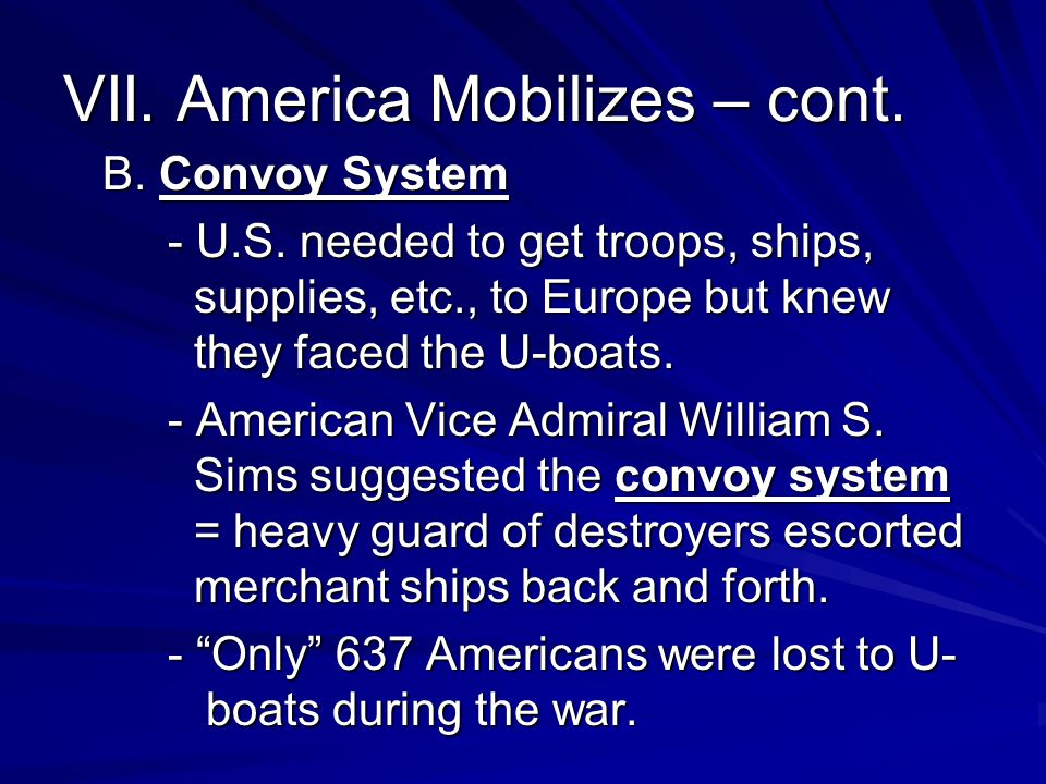 VII. America Mobilizes – cont.