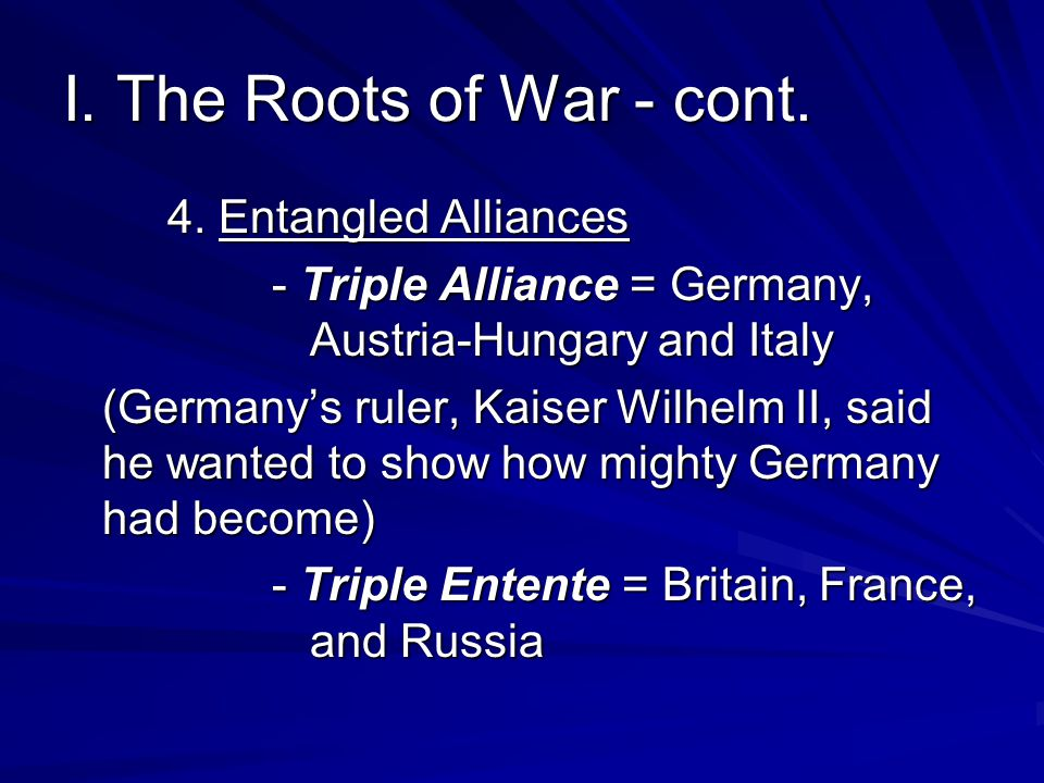 I. The Roots of War - cont. 4. Entangled Alliances
