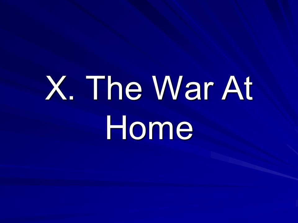 X. The War At Home