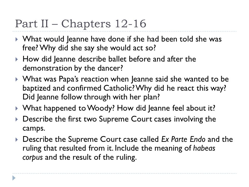 Part II – Chapters 12-16 What would Jeanne have done if she had been told she was free Why did she say she would act so