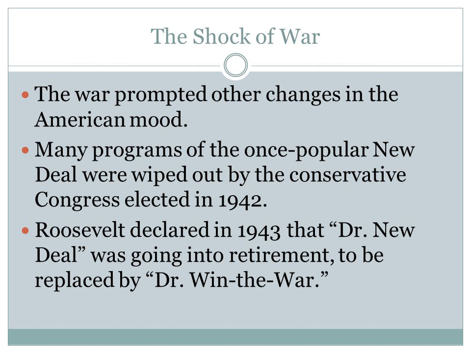 The Shock of War The war prompted other changes in the American mood.