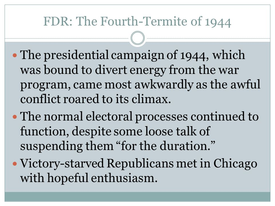 FDR: The Fourth-Termite of 1944