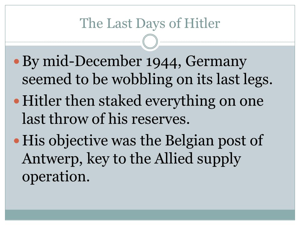 By mid-December 1944, Germany seemed to be wobbling on its last legs.