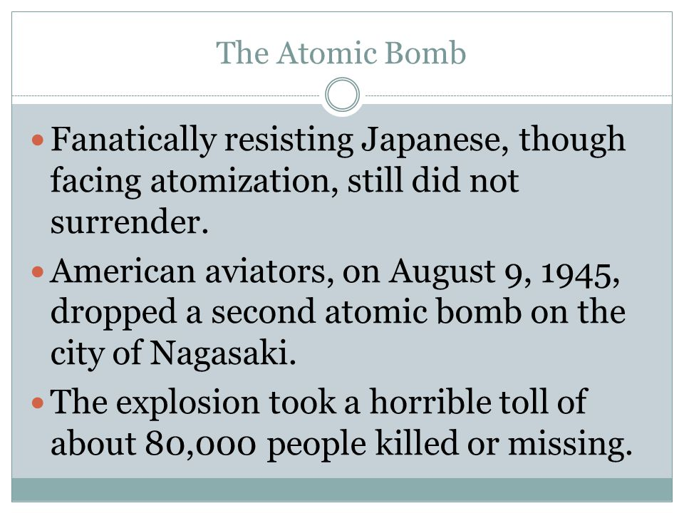 The Atomic Bomb Fanatically resisting Japanese, though facing atomization, still did not surrender.