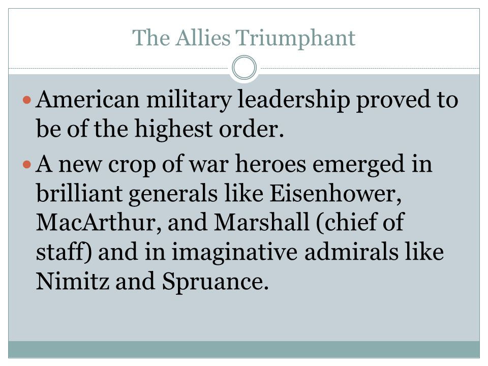 American military leadership proved to be of the highest order.