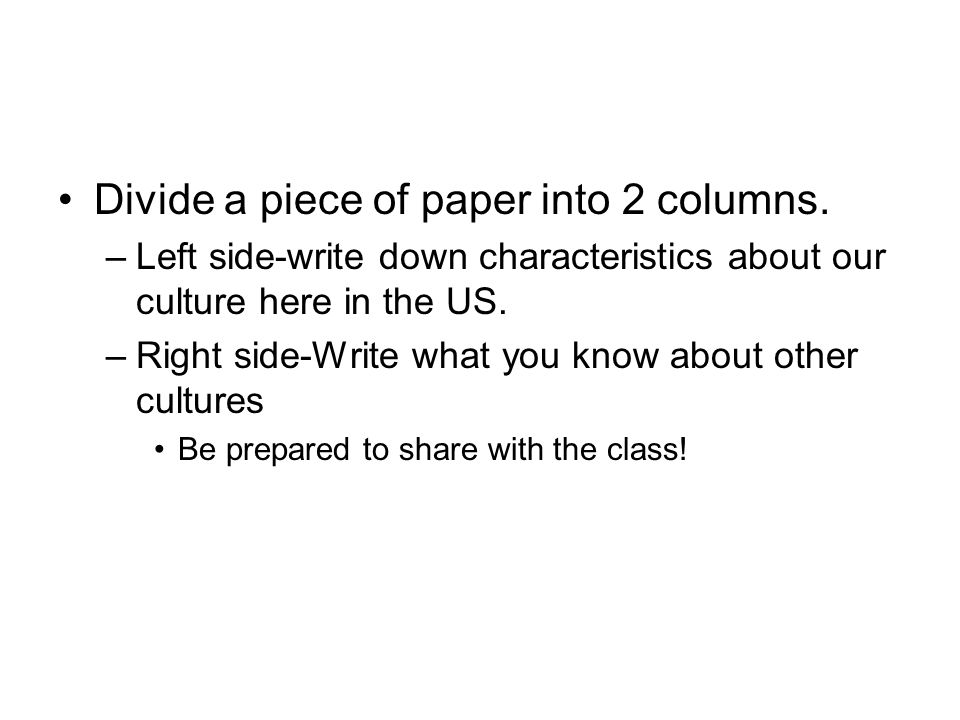 Divide a piece of paper into 2 columns.