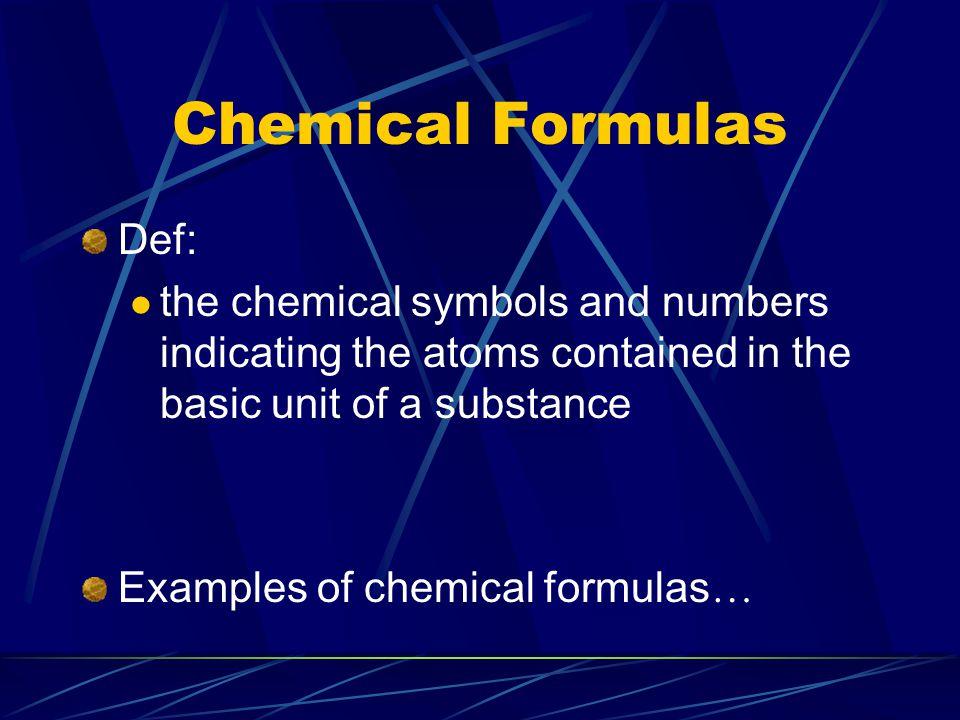 Chemical Formulas Def:
