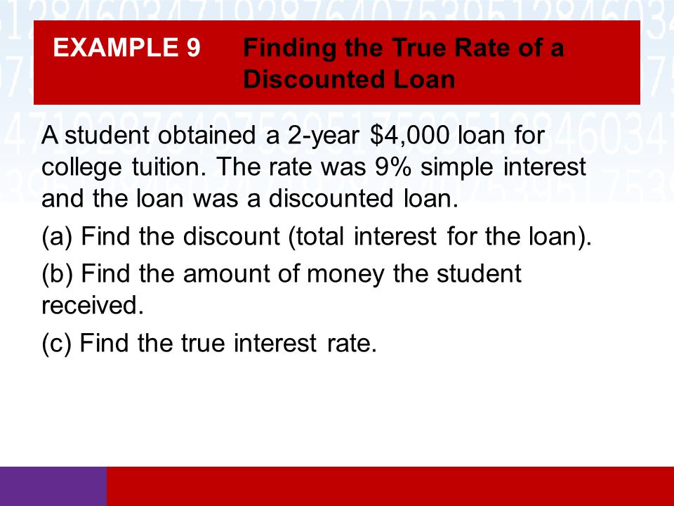 EXAMPLE 9 Finding the True Rate of a Discounted Loan