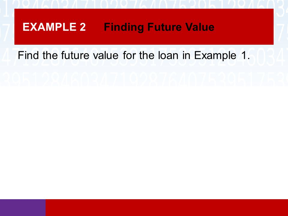 EXAMPLE 2 Finding Future Value