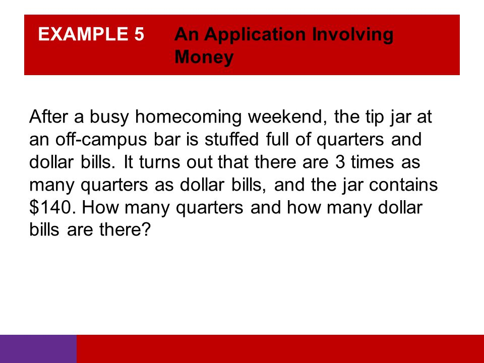 EXAMPLE 5 An Application Involving Money