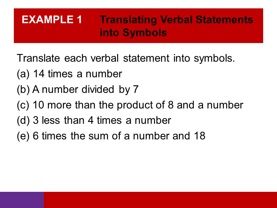 EXAMPLE 1 Translating Verbal Statements into Symbols