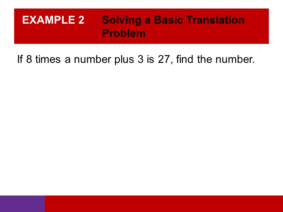 EXAMPLE 2 Solving a Basic Translation Problem