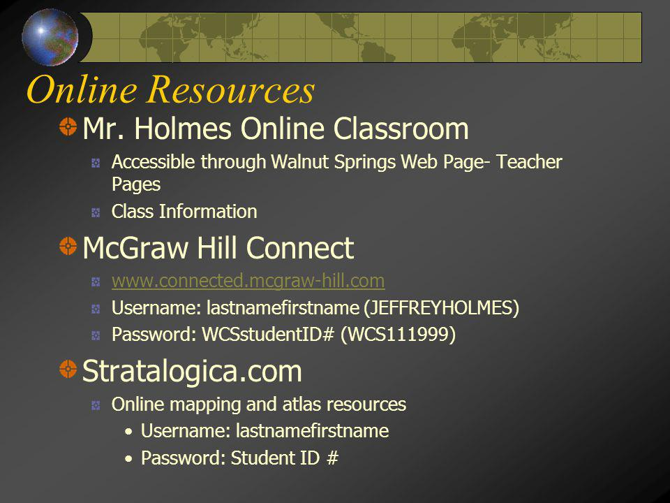 Online Resources Mr. Holmes Online Classroom McGraw Hill Connect