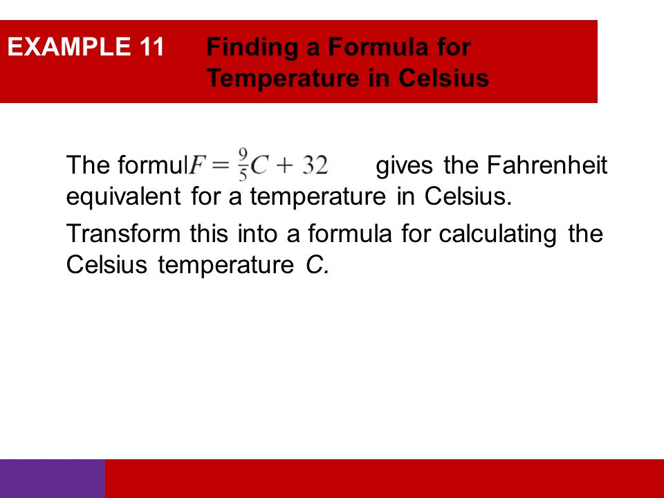 EXAMPLE 11 Finding a Formula for Temperature in Celsius