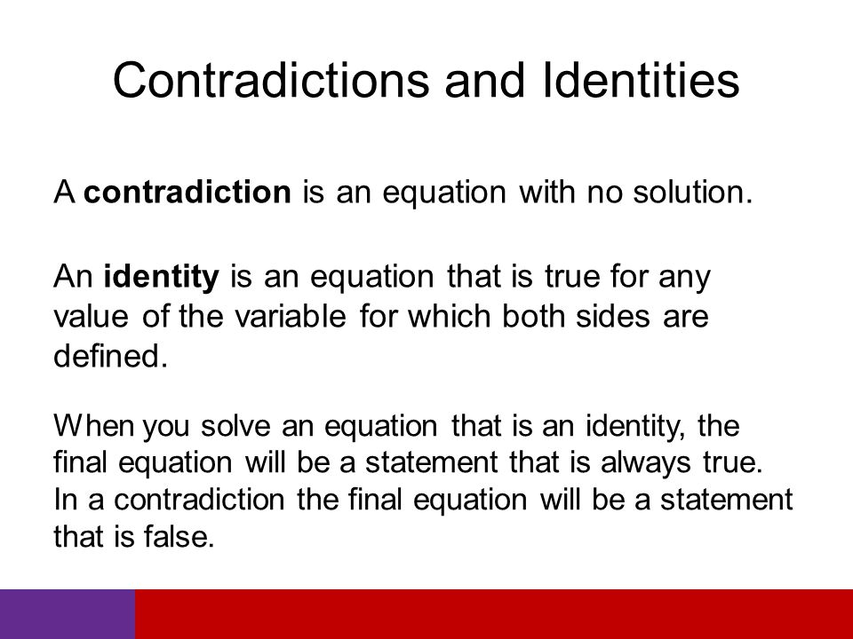 Contradictions and Identities