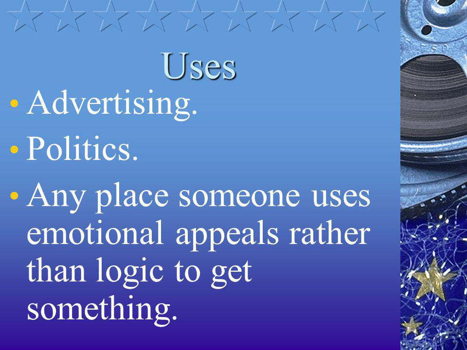 Uses Advertising. Politics.