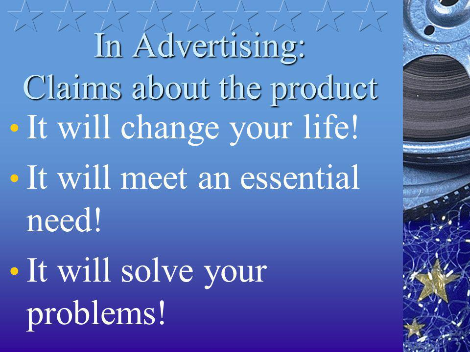 In Advertising: Claims about the product