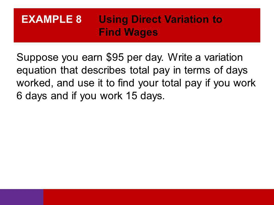 EXAMPLE 8 Using Direct Variation to Find Wages