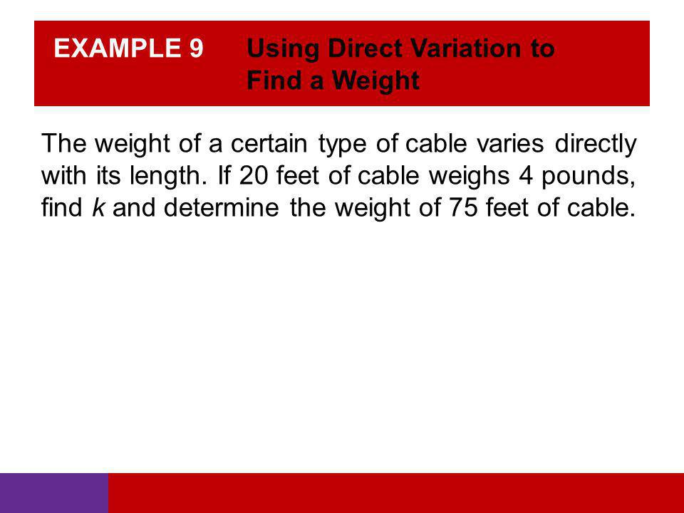 EXAMPLE 9 Using Direct Variation to Find a Weight