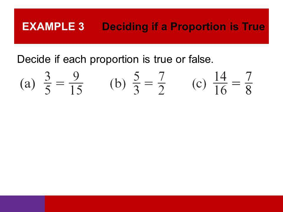 EXAMPLE 3 Deciding if a Proportion is True