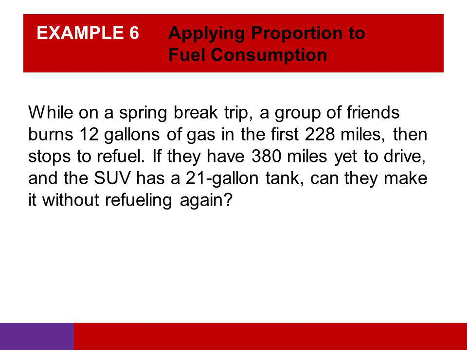 EXAMPLE 6 Applying Proportion to Fuel Consumption
