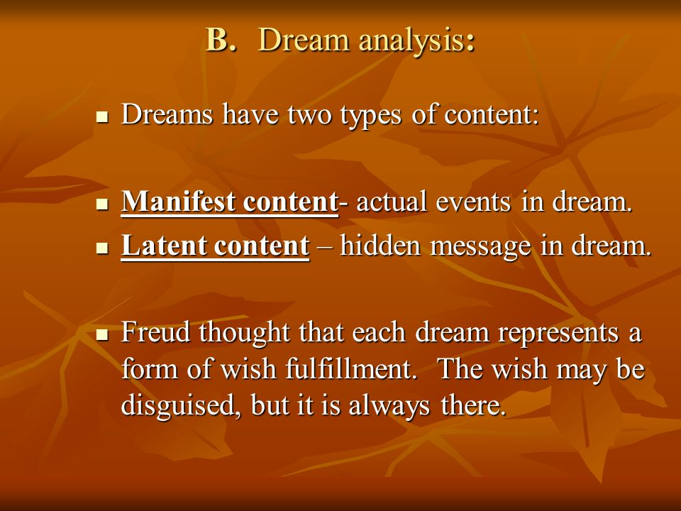 B. Dream analysis: Dreams have two types of content: