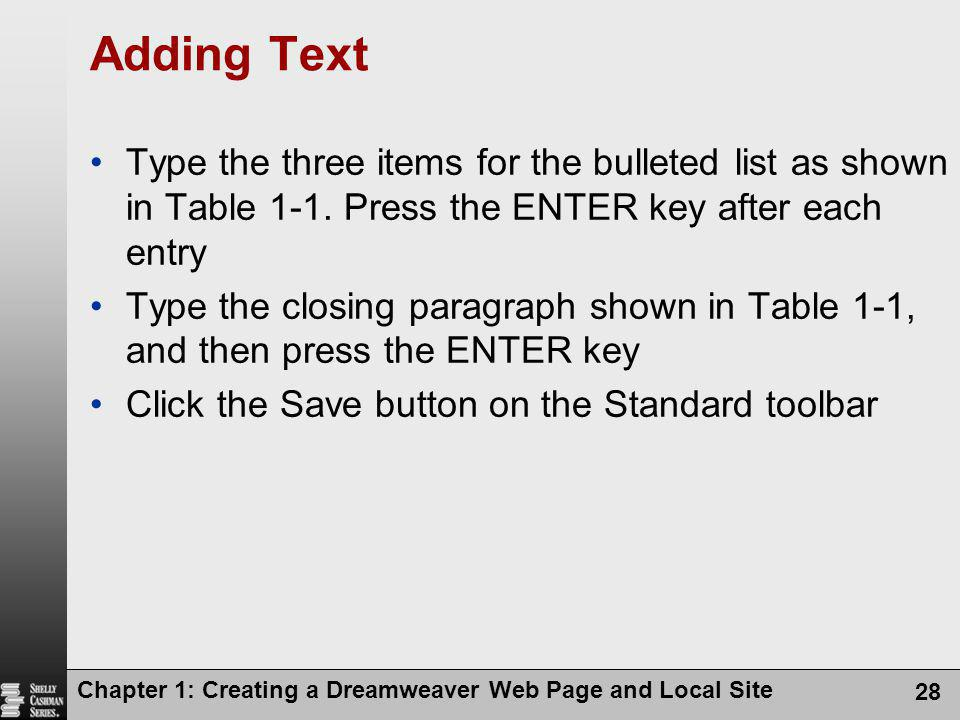 Adding Text Type the three items for the bulleted list as shown in Table 1-1. Press the ENTER key after each entry.
