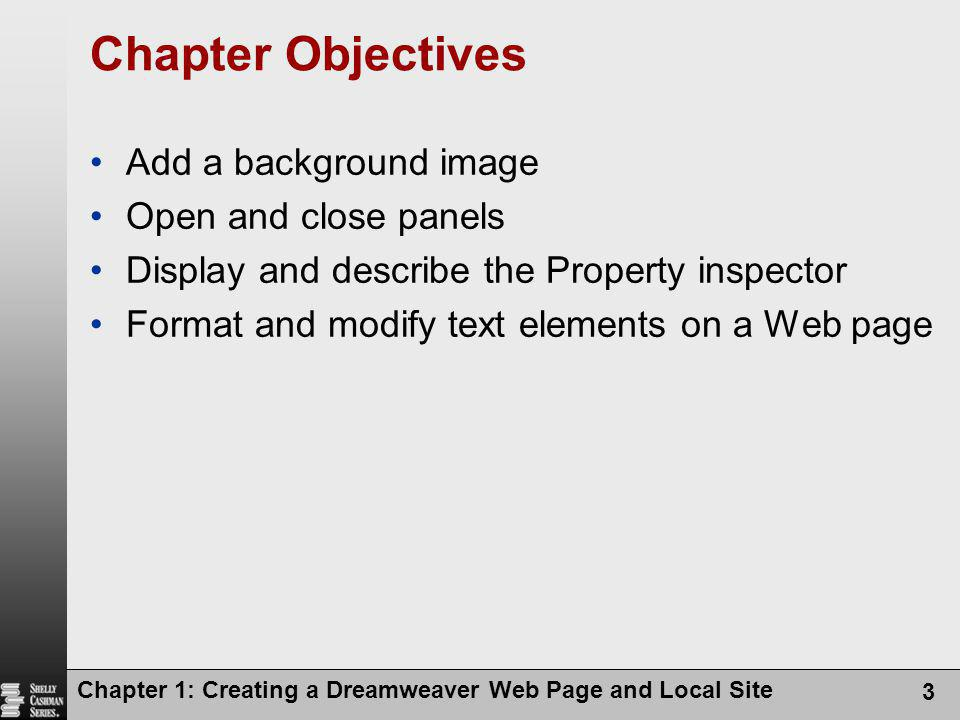 Chapter Objectives Add a background image Open and close panels