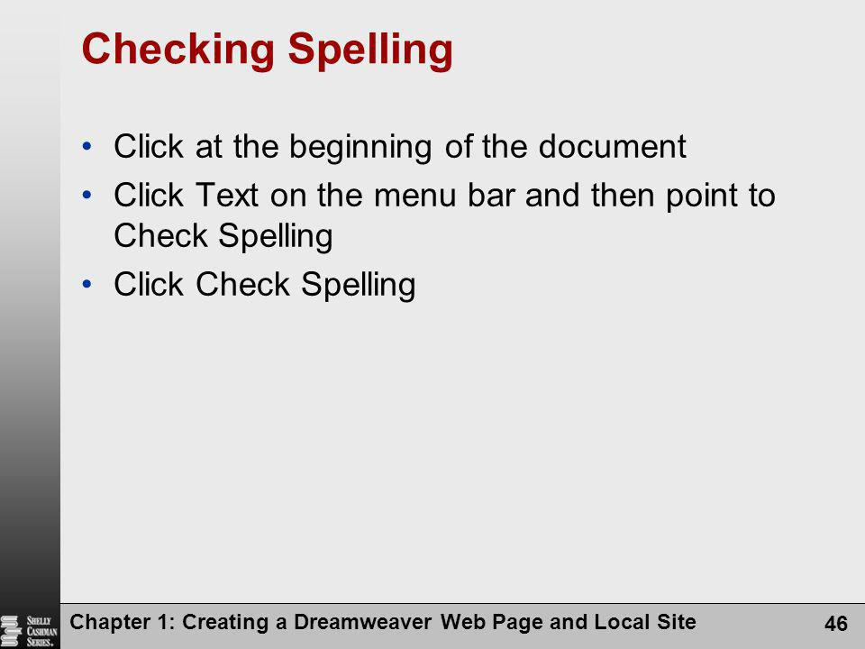Checking Spelling Click at the beginning of the document