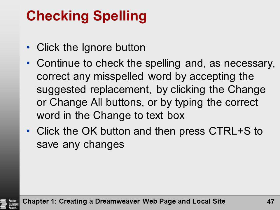 Checking Spelling Click the Ignore button