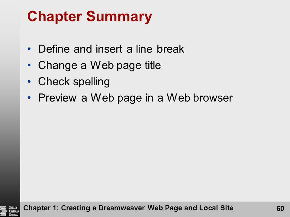 Chapter Summary Define and insert a line break Change a Web page title