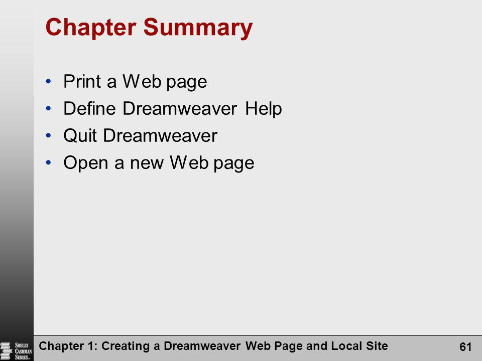 Chapter Summary Print a Web page Define Dreamweaver Help