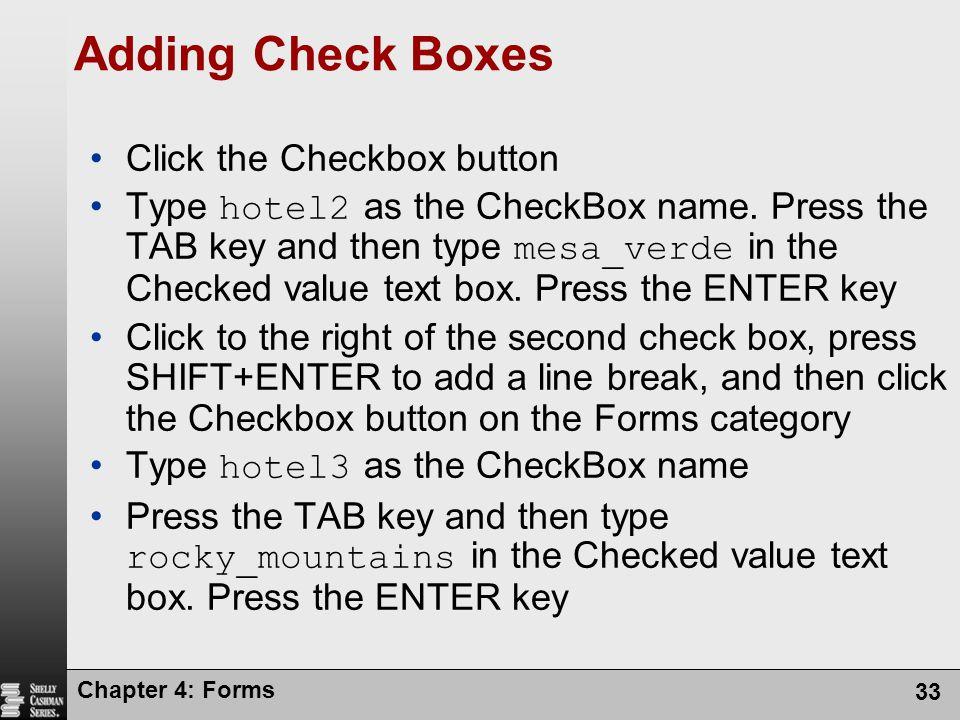 Adding Check Boxes Click the Checkbox button