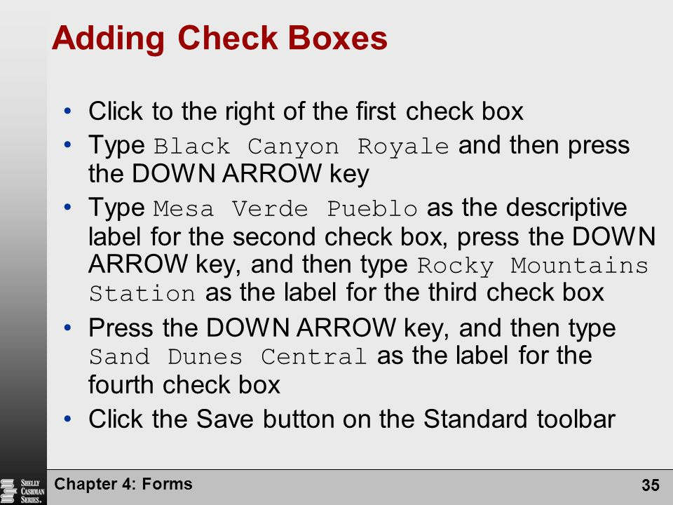 Adding Check Boxes Click to the right of the first check box