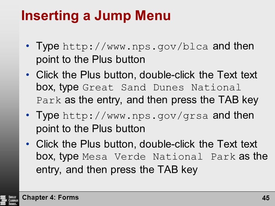 Inserting a Jump Menu Type http://www.nps.gov/blca and then point to the Plus button.