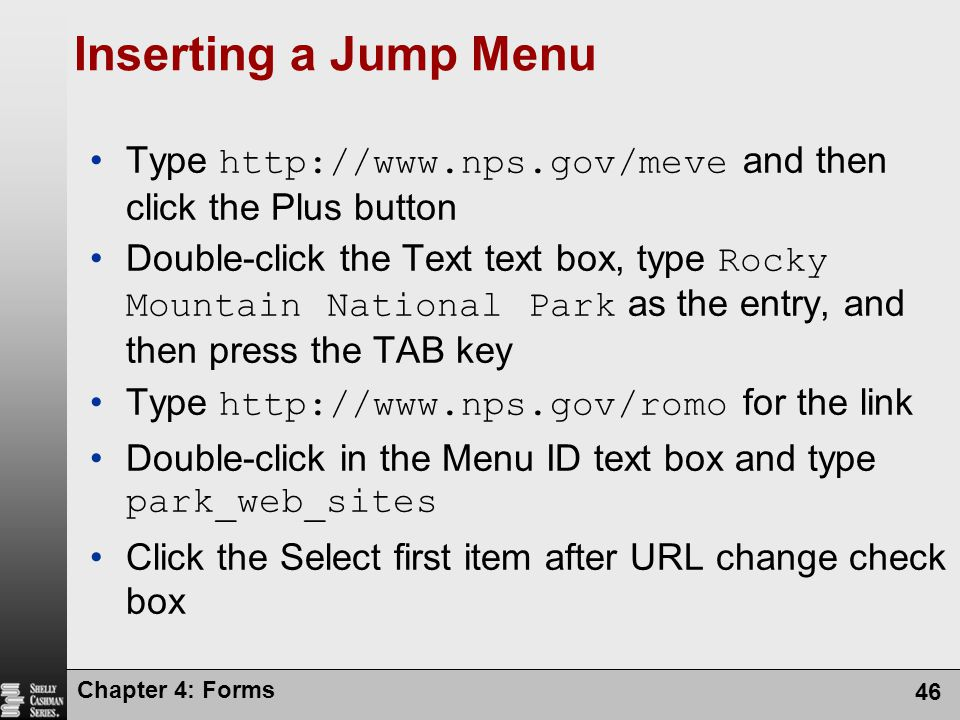 Inserting a Jump Menu Type http://www.nps.gov/meve and then click the Plus button.