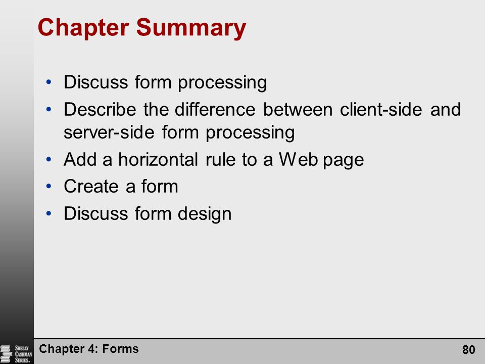 Chapter Summary Discuss form processing