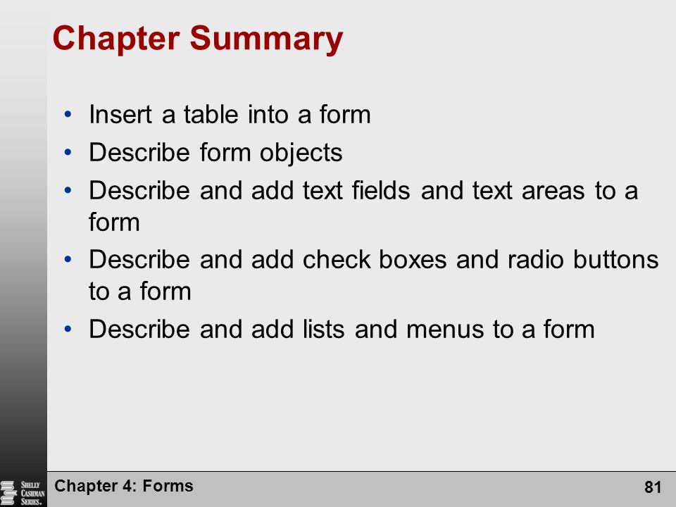 Chapter Summary Insert a table into a form Describe form objects
