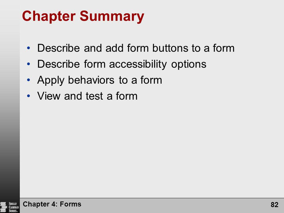 Chapter Summary Describe and add form buttons to a form