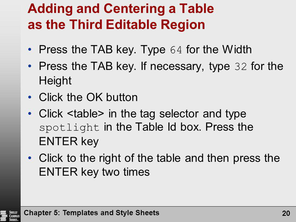 Adding and Centering a Table as the Third Editable Region
