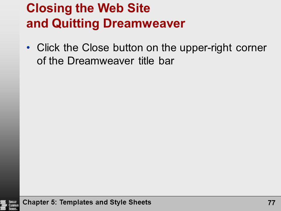 Closing the Web Site and Quitting Dreamweaver
