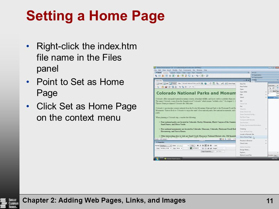 Setting a Home Page Right-click the index.htm file name in the Files panel. Point to Set as Home Page.