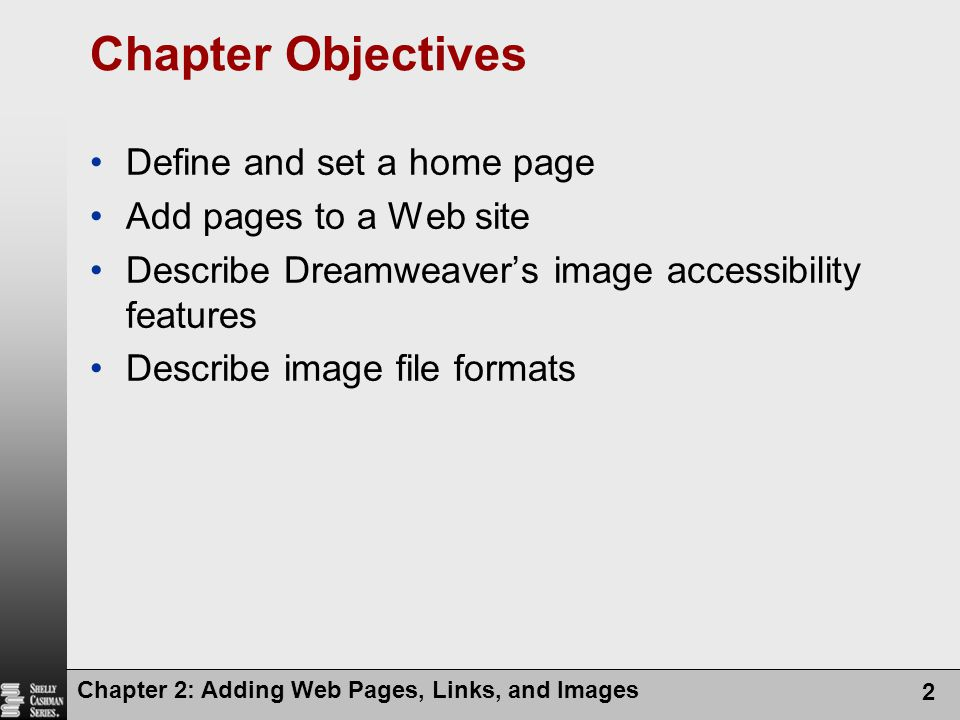 Chapter Objectives Define and set a home page Add pages to a Web site