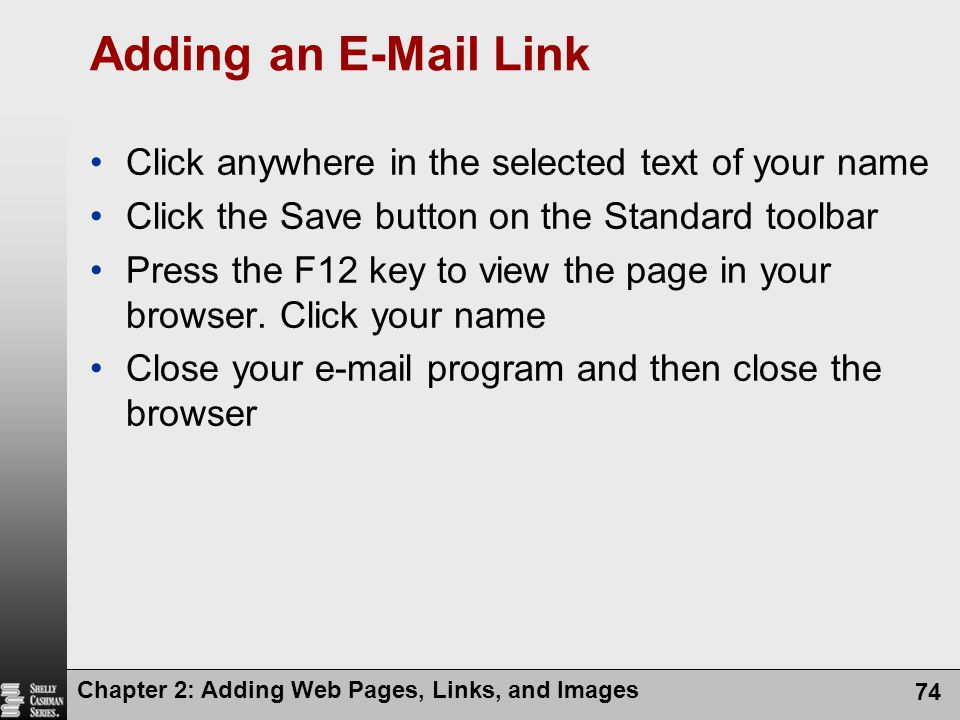 Adding an E-Mail Link Click anywhere in the selected text of your name